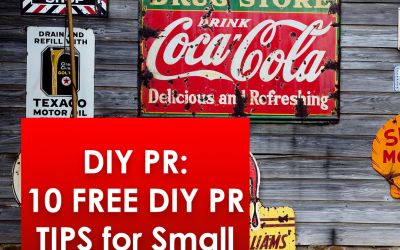 DIY PR: Top 10 FREE PR Tips For Small Businesses